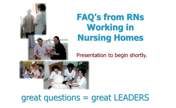 FAQ's from RNs Working in Nursing Homes